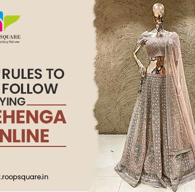 7 RULES THAT YOU SHOULD FOLLOW WHILE BUYING A LEHENGA ONLINE!